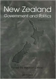 New Zealand: Government and Politics  by  Raymond Miller