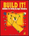 Build It!: Activities for Setting Up Super Structures  by  Keith Good