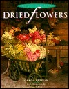 The Creative Guide to Dried Flowers Carol Petelin