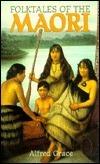 Folktales of the Maori Alfred Grace