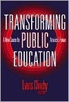 Transforming Public Education: A New Course for Americas Future  by  Evans Clinchy