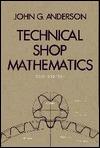 Technical Shop Mathematics  by  John Anderson