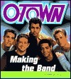 Making the Band: O-Town  by  O-Town
