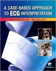 A Case-Based Approach to ECG Interpretation Kaye D. Nagell