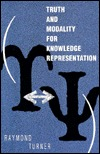 Truth And Modality For Knowledge Representation Raymond Turner