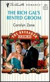 Rich Gals Rented Groom  (The Brubaker Brides) (Silhouette Romance, 1339) Carolyn Zane