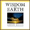 Wisdom of the Earth: Visions of an Ecological Faith  by  Gordon Miller