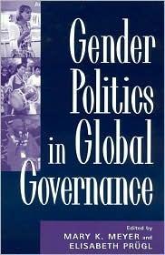 Gender Politics In Global Governance Mary K. Meyer