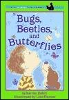 Bugs, Beetles and Butterflies Harriet Ziefert