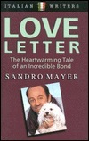 Love Letter: The Heartwarming Tale of an Incredible Bond Sandro Mayer