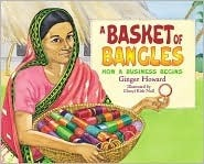 A Basket Of Bangles: How a Business Begins  by  Ginger Howard