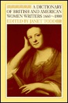 A Dictionary Of British And American Women Writers, 1660 1800 Janet Todd
