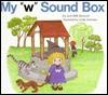 My W Sound Box (Sound Box Books)  by  Jane Belk Moncure