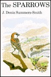 The Sparrows: A Study Of The Genus Passer  by  J. Denis Summers-Smith