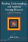 Reading, Understanding, And Applying Nursing Research: A Text And Workbook James Fain