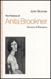 The Fictions of Anita Brookner: Illusions of Romance  by  John Skinner