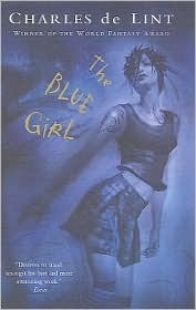 The Blue Girl (Newford, #15)  by  Charles  de Lint
