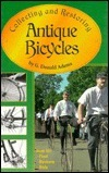 Collecting and Restoring Antique Bicycles G. Donald Adams