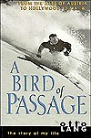 A Bird of Passage: The Story of My Life Otto Lang