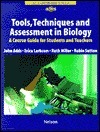 Tools, Techniques and Assessment in Biology  by  John Adds