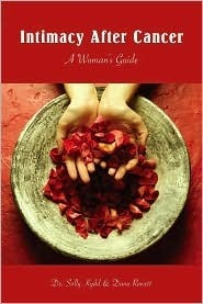 Intimacy After Cancer: A Womans Guide  by  Sally Kydd