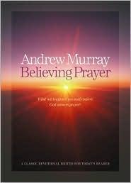 Believing Prayer Andrew Murray
