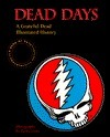 Dead Days: A Grateful Dead Illustrated History  by  Herb Greene