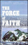 Force of Faith  by  Kenneth Copeland