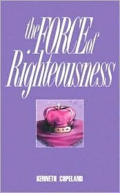 Force of Righteousness Kenneth Copeland