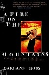 A Fire On The Mountains : Exploring the Human Spirit from Mexico to Madagascar  by  Oakland Ross