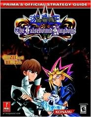 Yu-Gi-Oh! the Falsebound Kingdom: Primas Official Strategy Guide  by  Fletcher Black