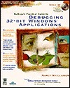 Nu Megas Practical Guide to Debugging 32 Bit Windows Applications with Disk  by  Nancy Nicolaisen