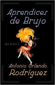 Aprendices de Brujo  by  Antonio Orlando Rodriguez