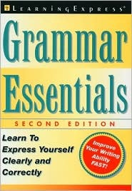Grammar Essentials, 2nd Edition: Learn to Express Yourself Clearly and Correctly  by  Judith F. Olson