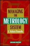 Managing the Metrology System  by  C. Robert Pennella