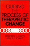 Guiding the Process of Therapeutic Change Frederick H. Kanfer