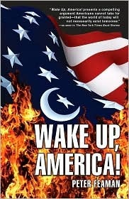 Wake Up America!: What You Need to Know about the War on Terror, But Are Not Being Told  by  Your Government or the Mainstream Press by Peter Feaman
