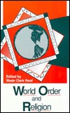 World Order And Religion Wade Clark Roof