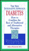 Diabetes: How to Combine the Best of Traditional and Alternative Therapies  by  Milton Hammerly