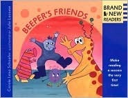Beepers Friends: Brand New Readers  by  Carole Lexa Schaefer