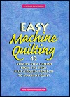 Easy Machine Quilting: 12 Step-By-Step Lessons from the Pros Plus a Dozen Projects to Machine Quilt (Rodale Quilt Book)  by  Jane Townswick