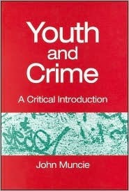 Youth and Crime: A Critical Introduction John Muncie