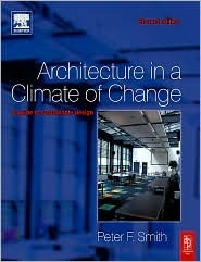 Building for a Changing Climate: The Challenge for Construction, Planning and Energy  by  Peter F. Smith