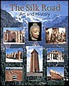 The Silk Road: Art and History  by  Jonathan Tucker