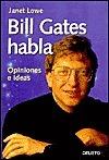 Bill Gates Habla: Opiniones E Ideas Janet Lowe