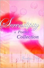 Serendipity: A Poetry Collection  by  Jocelyn Noe