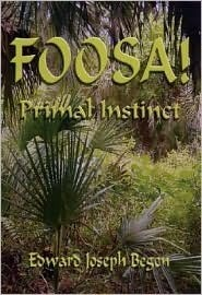 Foosa! Primal Instinct Edward J. Begen