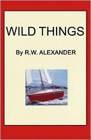 Wild Things R.W. Alexander