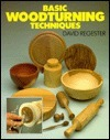 Basic Woodturning Techniques  by  David Regester