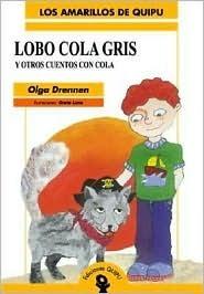 Lobo Cola Gris y Otros Cuentos Con Cola  by  Olga Drennen